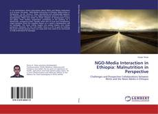 Bookcover of NGO-Media Interaction in Ethiopia: Malnutrition in Perspective