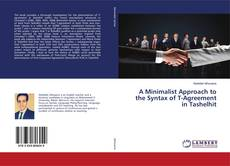 Bookcover of A Minimalist Approach to the Syntax of T-Agreement in Tashelhit