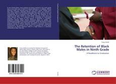 Borítókép a  The Retention of Black Males in Ninth Grade - hoz