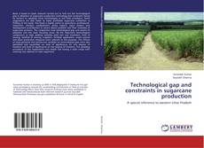 Bookcover of Technological gap and constraints in sugarcane production