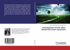 Investigation of the Ultra-Relativistic Euler Equations kitap kapağı