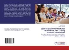 Spoken grammar features instruction and raising learners' awareness的封面