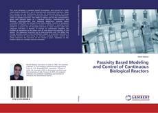Обложка Passivity Based Modeling and Control of Continuous Biological Reactors