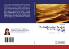 Bookcover of The Problematic of Turath in Contemporary Arab Thought