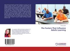 Bookcover of The Factors That Influence Adults Learning