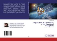 Couverture de Degradation of GPS Signals in the Equatorial Ionosphere