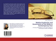 Bookcover of Medical Authority and Governance of the Body in Contemporary Iran