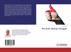 "The Arab ""Spring"" of Egypt kitap kapağı"