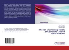 Bookcover of Phonon Engineering Theory of Crystalline Layered Nanostructures