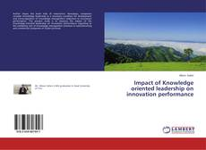 Impact of Knowledge oriented leadership on innovation performance的封面