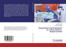 Couverture de Preparation and Evaluation of a New Calcium Based Cement