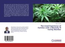 The Lived Experience of Families with a Mentally Ill Family Member kitap kapağı