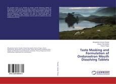 Buchcover von Taste Masking and Formulation of Ondansetron Mouth Dissolving Tablets