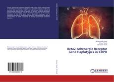 Bookcover of Beta2-Adrenergic Receptor Gene Haplotypes in COPD