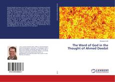 Bookcover of The Word of God in the Thought of Ahmed Deedat