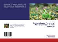 Bookcover of Epidemiological Features of Mental Disorders in Tikrit City of Iraq