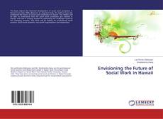 Bookcover of Envisioning the Future of Social Work in Hawaii