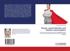 Bookcover of Power, social identity and fashion consumption