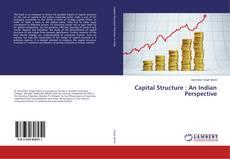Capital Structure : An Indian Perspective kitap kapağı