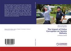 Bookcover of The Impact of Police Corruption on Service Delivery