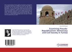 Portada del libro de Examining Pseudo-Republicanism: Democracy and Civil Society in Tunisia