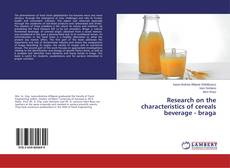 Portada del libro de Research on the characteristics of cereals beverage - braga