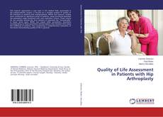 Bookcover of Quality of Life Assessment in Patients with Hip Arthroplasty