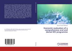Bookcover of Economic evaluation of a comprehensive oral and dental HIV programme