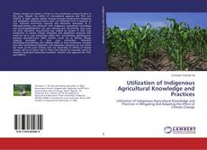 Couverture de Utilization of Indigenous Agricultural Knowledge and Practices