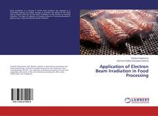 Application of Electron Beam Irradiation in Food Processing kitap kapağı