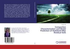 Compaction Characterization and Model Prediction of Stabilized Mbo Residual Soils kitap kapağı