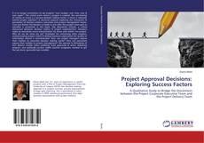 Capa do livro de Project Approval Decisions: Exploring Success Factors