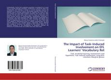 Bookcover of The Impact of Task–Induced Involvement on EFL Learners' Vocabulary Ret