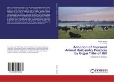 Couverture de Adoption of Improved Animal Husbandry Practices by Gujjar Tribe of J&K