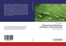 Couverture de Mathematical Modeling Procedure in Bio-processes