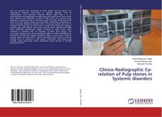Copertina di Clinico-Radiographic Co-relation of Pulp stones in Systemic disorders