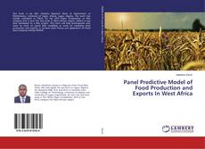 Bookcover of Panel Predictive Model of Food Production and Exports In West Africa