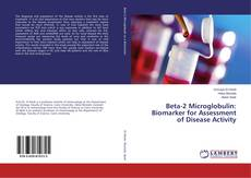 Bookcover of Beta-2 Microglobulin: Biomarker for Assessment of Disease Activity