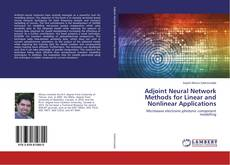 Couverture de Adjoint Neural Network Methods for Linear and Nonlinear Applications