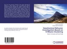 Bookcover of Geochemical Behavior Investigation Based on K-Means Clustering