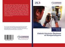 Elektrik Gücünün Ölçülmesi ve Kompanzasyonu kitap kapağı