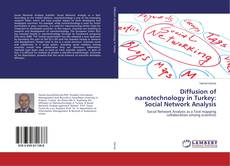 Bookcover of Diffusion of nanotechnology in Turkey: Social Network Analysis
