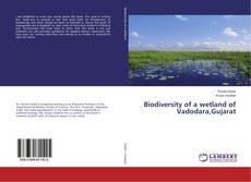 Bookcover of Biodiversity of a wetland of Vadodara,Gujarat