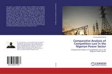 Bookcover of Comparative Analysis of Competition Law in the Nigerian Power Sector