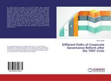 Bookcover of Different Paths of Corporate Governance Reform after the 1997 Crisis