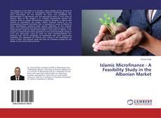 Islamic Microfinance - A Feasibility Study in the Albanian Market的封面