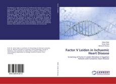 Factor V Leiden in Ischaemic Heart Disease kitap kapağı