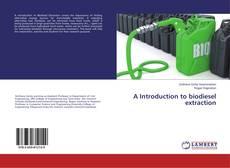 Portada del libro de A Introduction to biodiesel extraction