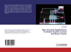 Buchcover von Non-Invasive Applications To Detect Gastric Cancer and Brain Tumor