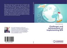 Bookcover of Challenges and Achievements of Implementing BPR